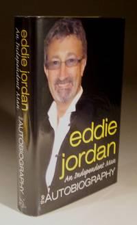 Eddie Jordan, an Independent Man - the Autobiography