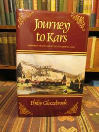 Journey to Kars: A Modern Traveller in the Ottoman Lands
