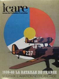 Icare n° 79 - 1939-40 / la bataille de France - Vol. 9 L'aviation néerlandaise