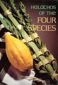 Halachos of the Four Species by  trans  Yechiel Michel; Dovid Oratz - First printing - 1993 - from Common Crow Books (SKU: s00021699)