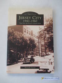 Jersey City 1940-1960: The Dan Mcnulty Collection (Jersey City, New Jersey, 1940-1960)