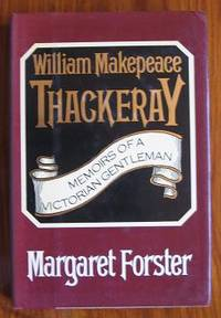 William Makepeace Thackeray: Memoirs of a Victorian Gentleman