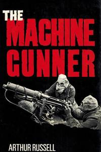 The Machine Gunner.