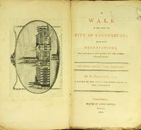 A walk in and about the city of Canterbury; with many observations, not hitherto described in any other publication. The fifth edition, with additions