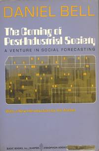 The Coming of Post-Industrial Society: A Venture in Social Forecasting.