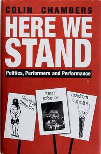 image of Here We Stand: Politics, Performers and Performance:  Paul Robeson, Charlie Chaplin, Isadora Duncan