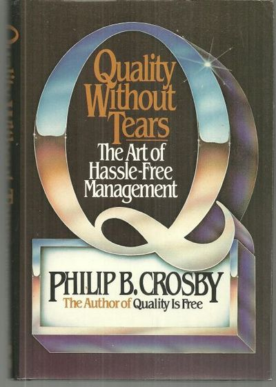 Image for QUALITY WITHOUT TEARS The Art of Hassle-Free Management