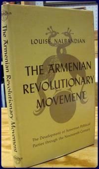 THE ARMENIAN REVOLUTIONARY MOVEMENT. The Development of Armenian Political Parties Through the...