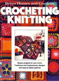 Better Homes and Gardens Crocheting & Knitting