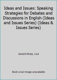 Ideas and Issues: Speaking Strategies for Debates and Discussions in English (Ideas and Issues...