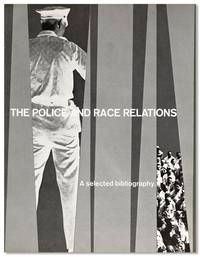 The Police and Race Relations: A Selected Bibliography