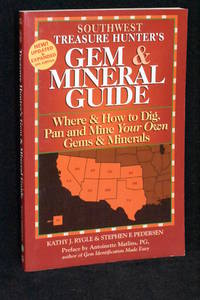 image of The Treasure Hunter's Gem and Mineral Guides to the U.S.A.; 4th Edition; Where and How to Dig, Pan, and Mine Your Own Gems and Minerals; Volume 2; Southwest States