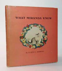 What Miranda Knew by  Gladys L. (Auth)  Elizabeth Orton (Illus); Adshead - First Edition - 1944 - from E M Maurice Books, LLC, ABAA and Biblio.com