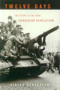 image of Twelve Days; the Story of the 1956 Hungarian Revolution
