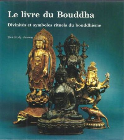 le livre du bouddha divinit s et symboles rituels du bouddhisme by jansen eva rudy paperback. Black Bedroom Furniture Sets. Home Design Ideas