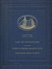 Lloyd's Register of Shipping. 1977 - 78. List of Shipowners. Index to Former Names of Ships. Compound Names of Ships by Lloyd's - First Edition - 1977 - from Barter Books Ltd and Biblio.com