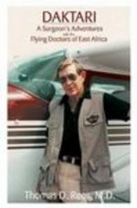 Daktari: a Surgeon's Adventures with the Flying Doctors of East Africa