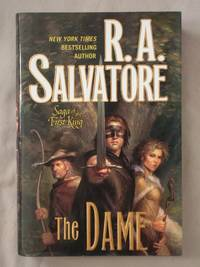 The Dame: Saga of the First King, Book 3 by  R. A Salvatore - First Edition - 2009 - from Mind Electric Books and Biblio.com