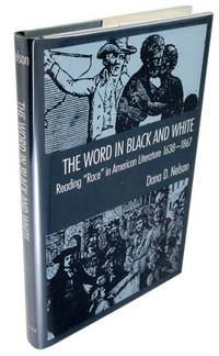"""image of The Word in Black and White: Reading """"Race"""" in American Literature, 1638-1867"""