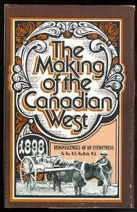 image of THE MAKING OF THE CANADIAN WEST; BEING THE REMINISCENCES OF AN EYE-WITNESS.
