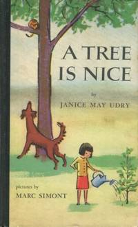 A Tree Is Nice; Pictures by Marc Simont by  Janice May Udry - First Edition - 1956 - from Austin's Antiquarian Books (SKU: 19271)