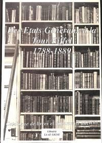 Catalogue no. no./no date: Des Etats Généraux à la Tour Eiffel 1788-1889....