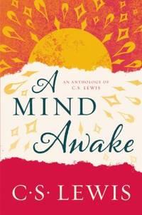 A Mind Awake : An Anthology of C. S. Lewis