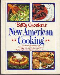 Betty Crocker's New American Cooking by Betty Crocker - Stated First Edition - 1983 - from Odds and Ends Shop and Biblio.com