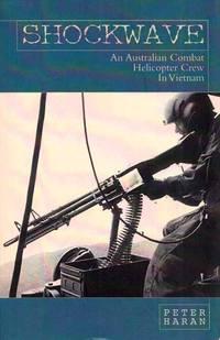 Shockwave. An Australian Combat Helicopter Crew in Vietnam