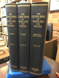 The Eastern Shore of Maryland and Virginia (3 Volumes)