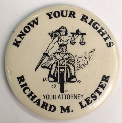 n.p.: Richard M. Lester, . 1.75 inch diameter pin depicting the motorcyclist rights attorney riding ...
