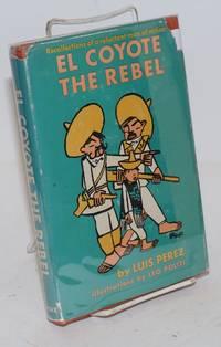 El coyote the rebel; illustrations by Leo Politi
