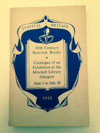 Catalogue Of An Exhibition Of 20th-Century Scottish Books At The Mitchell Library Glasgow