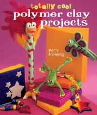 image of Totally Cool Polymer Clay Projects