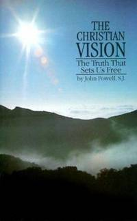 The Christian Vision : The Truth That Sets Us Free