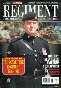 37de63ce5403 REGIMENT  THE MILITARY HERITAGE COLLECTION. ISSUE TWENTY SIX  THE ROYAL  TANK REGIMENT 1916-1997. by editor.