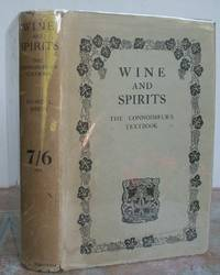 WINE AND SPIRITS The Connoisseur's Textbook.  Signed by the author.
