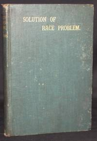 image of A SOLUTION OF THE RACE PROBLEM IN THE SOUTH. AN ESSAY