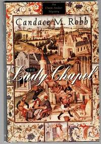 The Lady Chapel by  Candace M Robb - First Edition - 1994 - from Mystery Cove Book Shop (SKU: 123073)