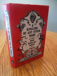 A Ringling by Any Other Name: The Story of John Ringling North and His Circus