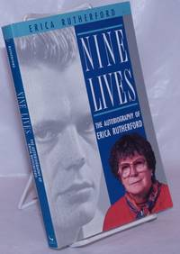 image of Nine Lives: the autobiography of Erica Rutherford