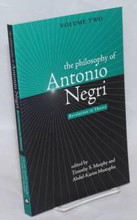 The Philosophy of Antonio Negri: Vol. 2: Revolution in Theory