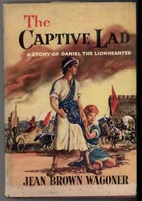 THE CAPTIVE LAD A Story of Daniel the Lionhearted