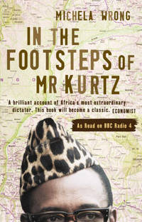 image of In the Footsteps of Mr Kurtz: Living on the Brink of Disaster in the Congo