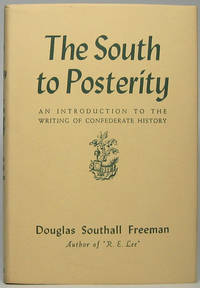 The South to Posterity: An Introduction to the Writing of Confederate History
