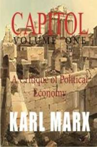 image of Capital: Volume One: A Critique of Political Economy