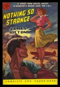 NOTHING SO STRANGE by  James Hilton - Paperback - First Paperback Printing - 1951 - from W. Fraser Sandercombe (SKU: 218060)
