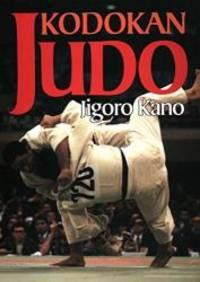 image of Kodokan Judo: The Essential Guide to Judo by Its Founder Jigoro Kano