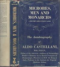 Microbes, Men and Monarches - A Doctors Life in Many Lands.
