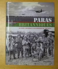 Paras britanniques Les unités, l'équipement et les opérations des...